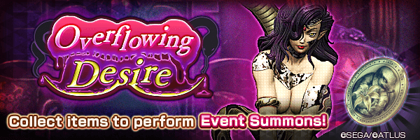 Collect event items to perform summons! Overflowing Desire Event Coming Soon!
