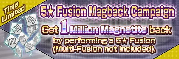 5★ Fusion Magback Campaign & Special Daily Mission!