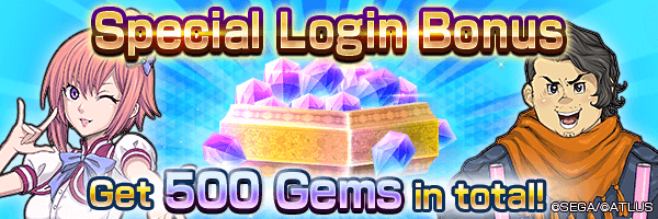 Get up to 500 Gems with the Special Login Bonus!
