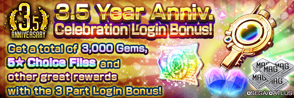 [3.5 Year Anniv.] Includes 3 Parts with Special 5★ Choice Files and up to 3,000 Gems! 3.5 Year Celebration Login Bonus Incoming!